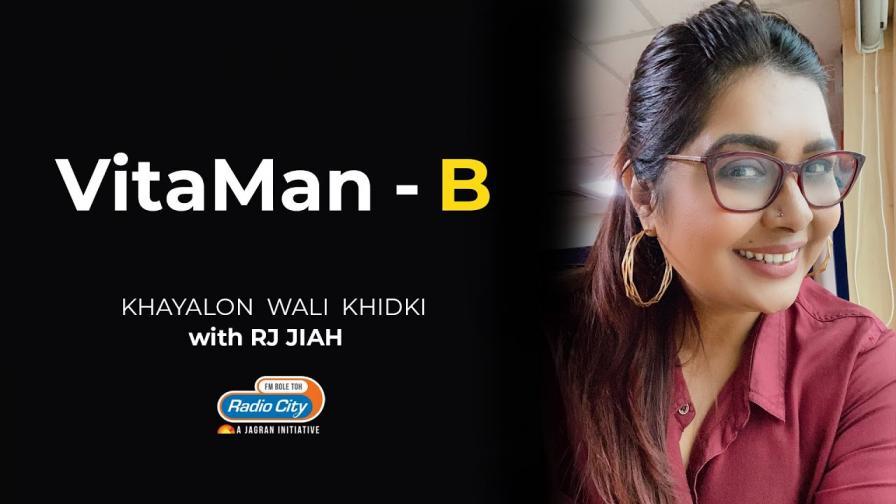 VitaMan - B | Khayalon Wali Khidki with RJ Jiah